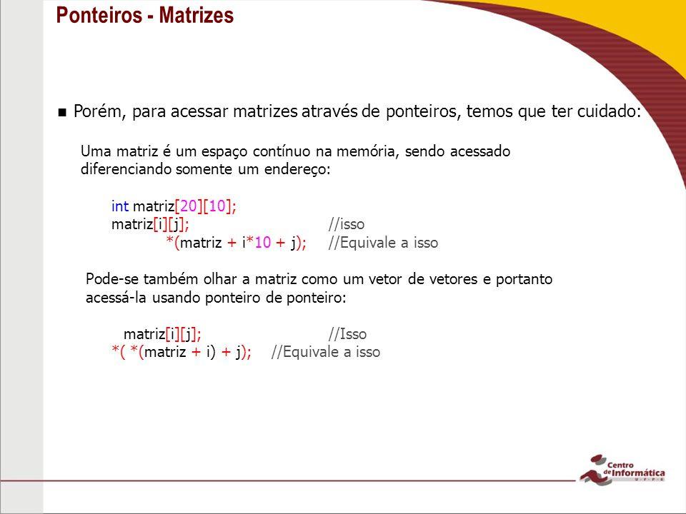Ponteiros - Matrizes Testar sizeof(matriz[20][10]) 12